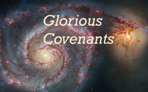 glorious covenants