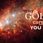 Why does God care about us?