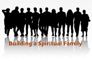 Building a spiritual family