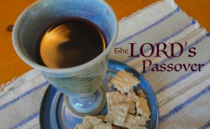 The Lord's Passover - new covenant passover