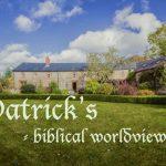 Patricks biblical worldview