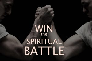 win the spiritual battle
