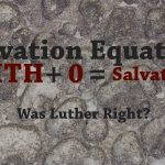 Was Luther Right?
