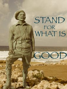 stand for what is good