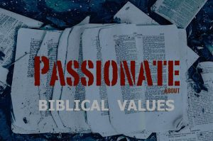passionate about biblical values