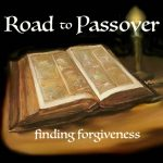 road to Passover finding forgiveness