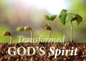 transformed by God's Spirit