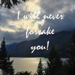 I will never forsake you