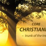 core christianity trunk of the tree