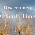discernment in difficult times banner