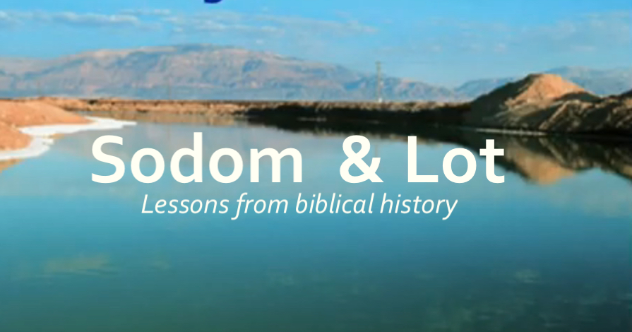 Sodom and Lot - lessons from biblical history