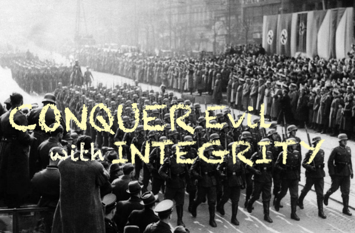 conquer evil with integrity