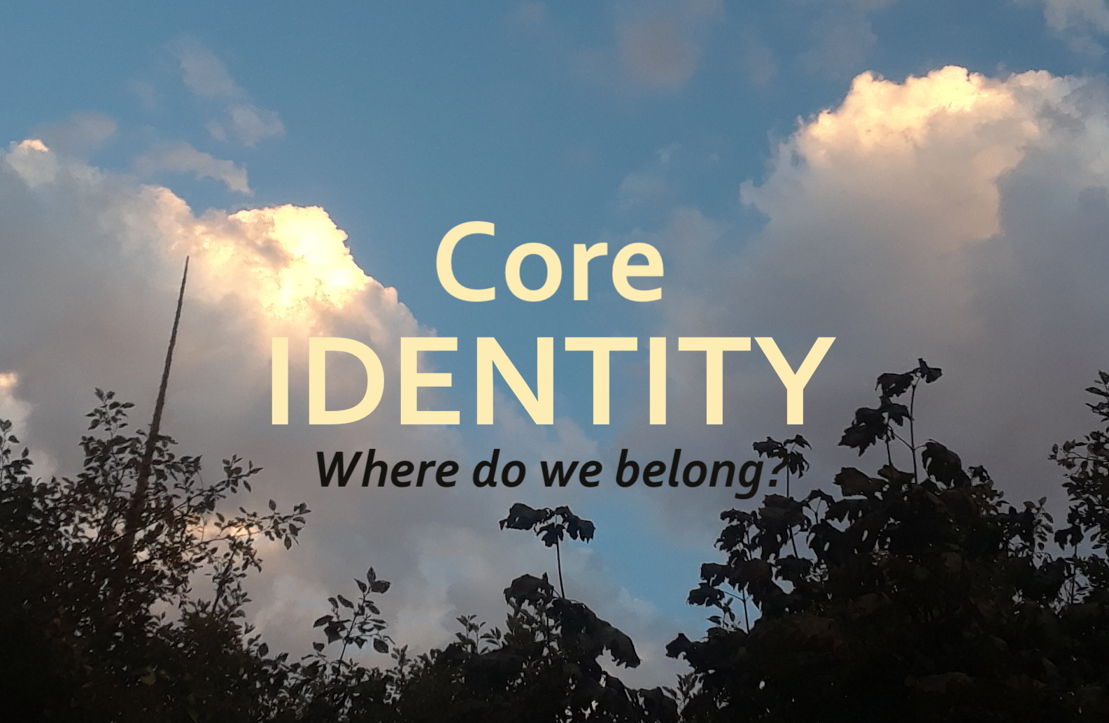 core identity Where do we belong