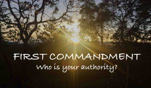 first commandment Who is your authority