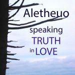 aletheuo speaking truth