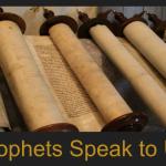 Prophets Speak to Us